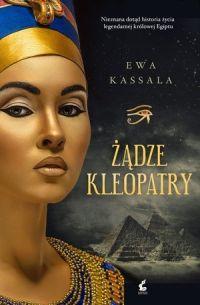 Ewa Kassala, Żądze Kleopatry