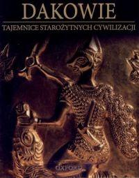 Dakowie. Tajemnice Starożytnych Cywilizacji. Tom 65