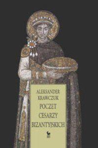 Aleksander Krawczuk, Poczet cesarzy bizantyjskich