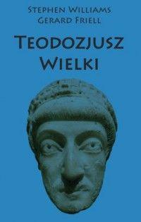 Stephen Williams, Gerard Friell, Teodozjusz Wielki