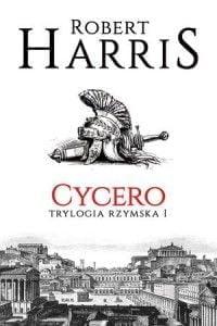 Robert Harris, Cycero. Trylogia rzymska. Tom 1