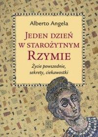 Alberto Angela, Jeden dzień w starożytnym Rzymie