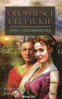 Karolina Janowska, Opowieści celtyckie. Cena przywództwa