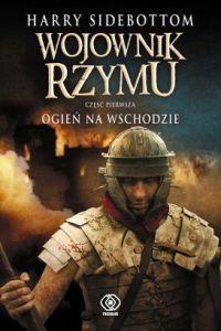 Wojownik Rzymu: Ogień na Wschodzie