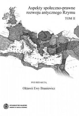 Aspekty społeczno-prawne rozwoju antycznego Rzymu, t. 2