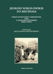 Jeorgiki Wirgilowskie do Mecenasa. Wiersz dydaktyczny o ziemiaństwie, czyli o gospodarstwie wiejskim księgi cztery