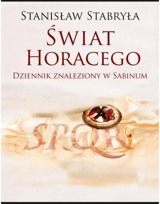 Świat Horacego. Dziennik znaleziony w Sabinum, Stanisław Stabryła