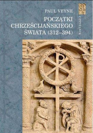 Początki Chrześcijańskiego Świata (312-394), Paul Veyne