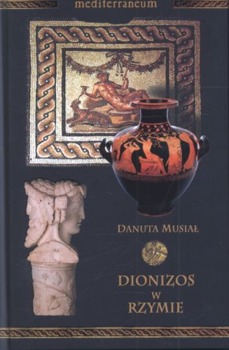 Danuta Musiał, Dionizos w Rzymie