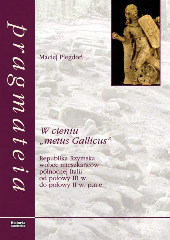 "Maciej Piegdoń, W cienu ""Metus Gallicus"""