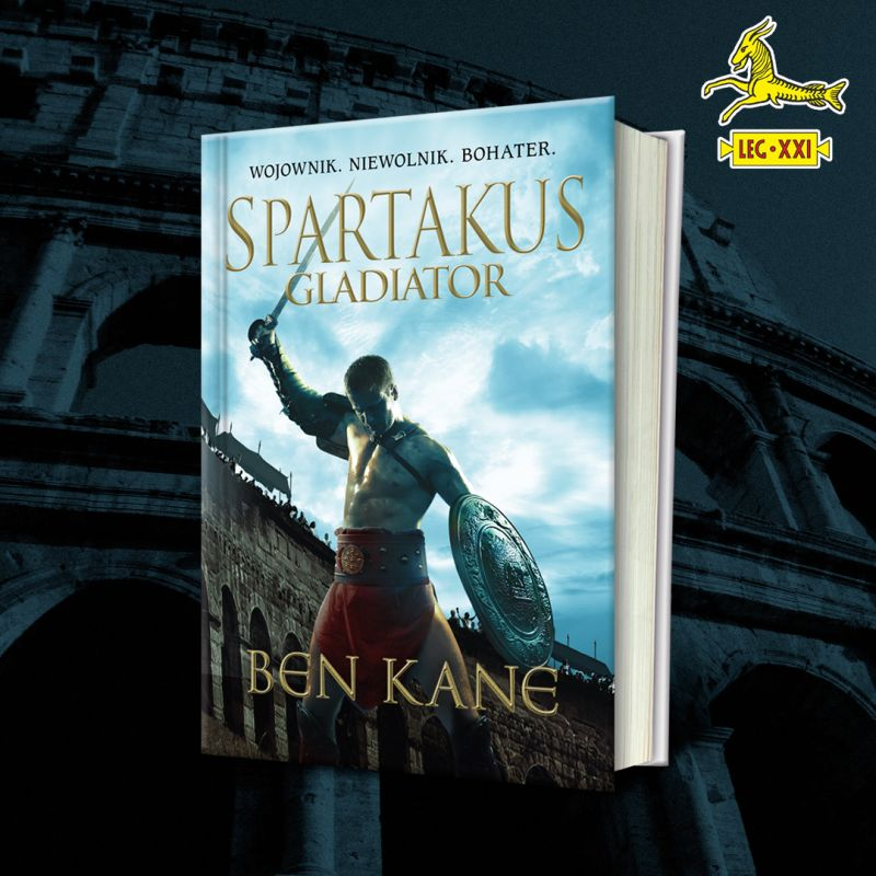 Spartakus. Gladiator, Ben Kane