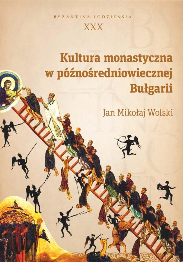 Kultura monastyczna w późnośredniowiecznej Bułgarii, Jan Mikołaj Wolski