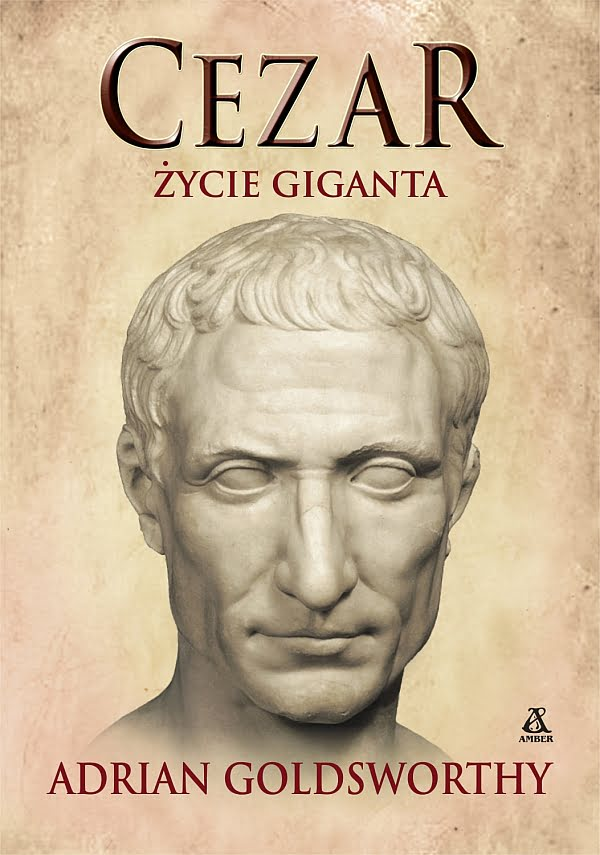 Adrian Goldsworthy, Cezar. Życie giganta