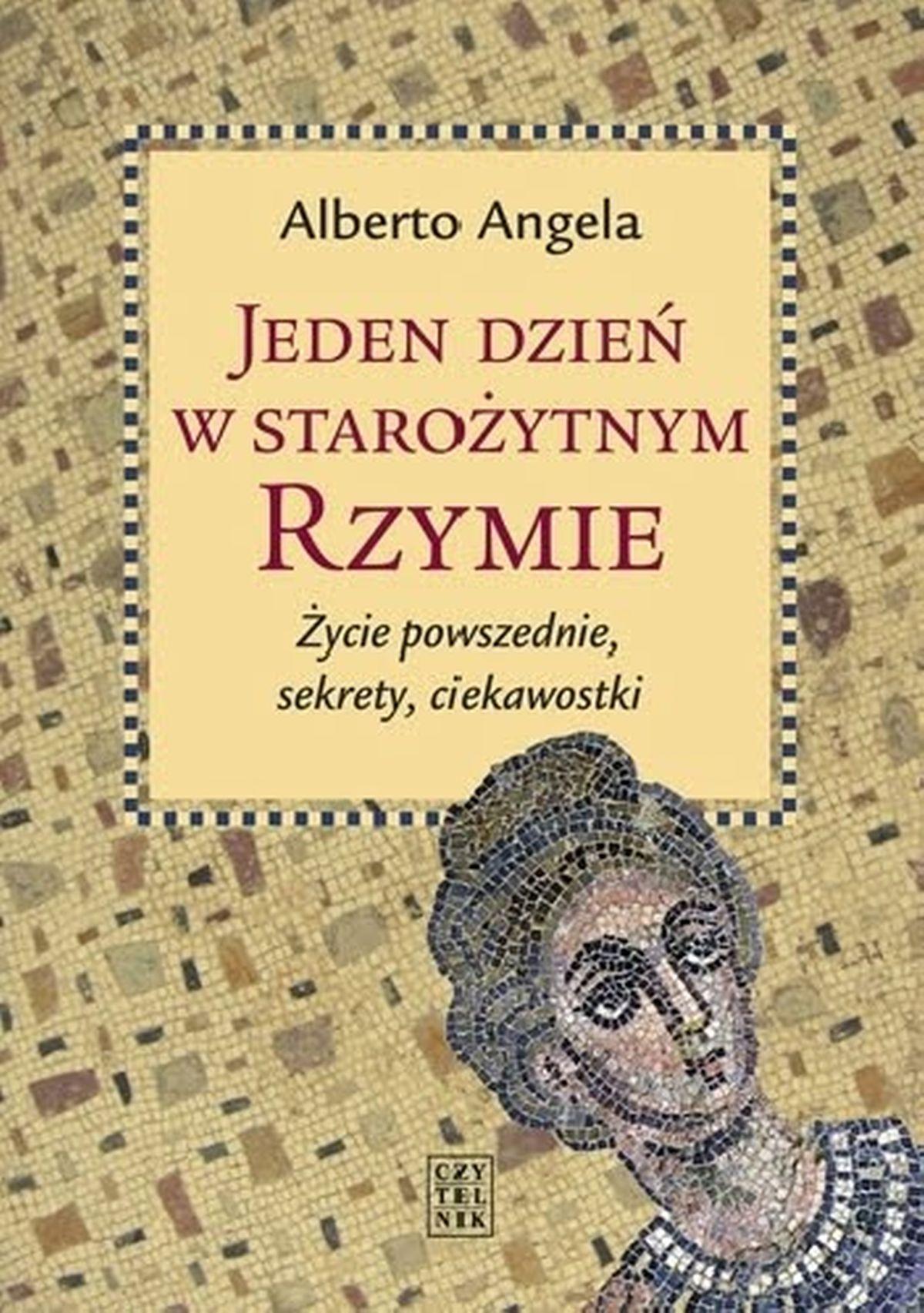 Angela Alberto, Jeden dzień w starożytnym Rzymie