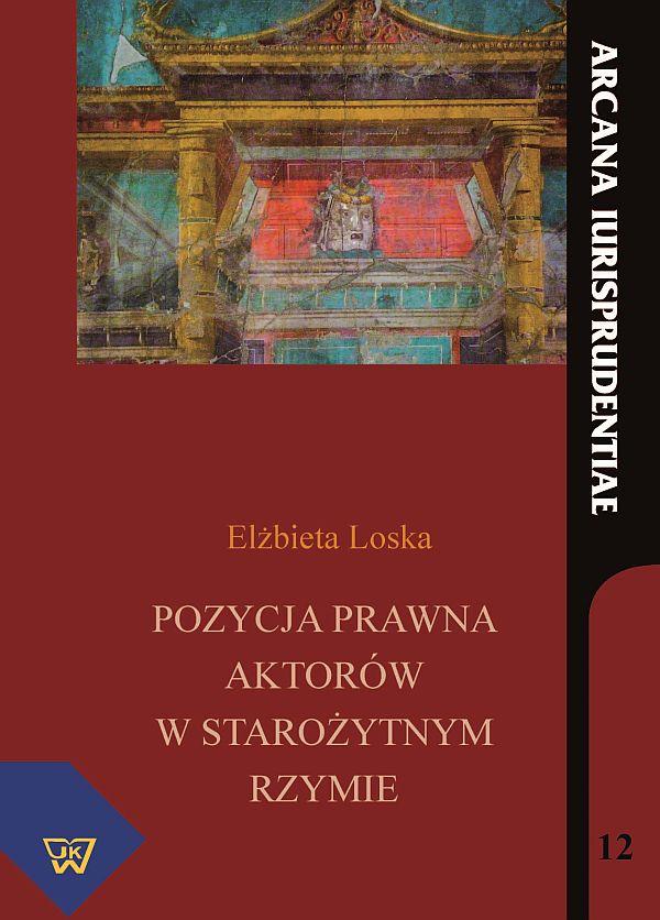 Elżbieta Loska, Pozycja prawna aktorów w starożytnym Rzymie