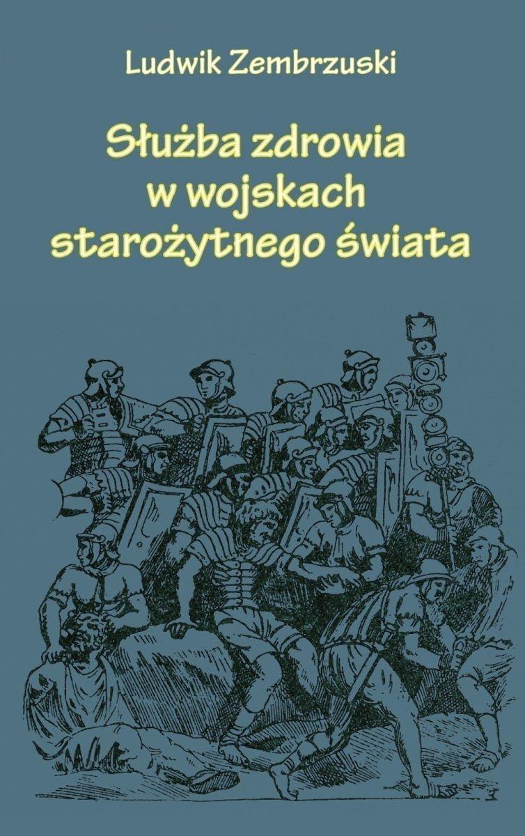 Służba zdrowia w wojskach starożytnego świata, Ludwik Zembrzuski