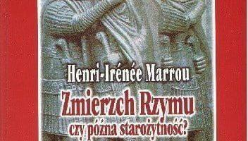 Recenzja: Zmierzch Rzymu czy późna starożytność? III-VI wiek
