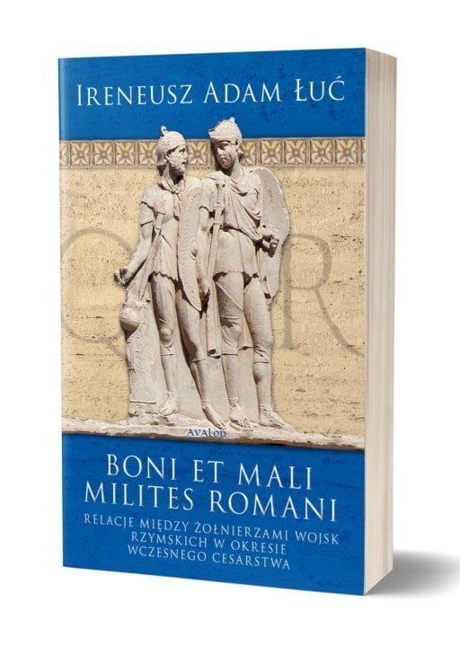 Boni et mali milites romani
