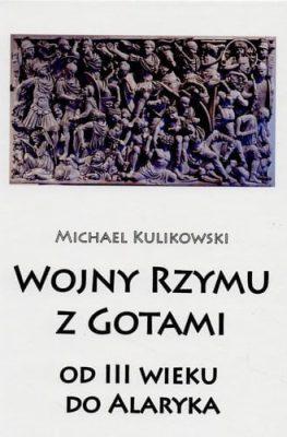 Michael Kulikowski, Wojny Rzymu z Gotami
