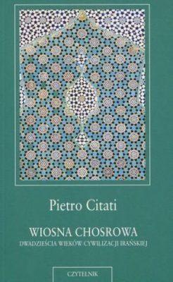Pietro Citati, Wiosna Chosrowa