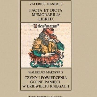 Fontes Historiae Antiquae XXXIX Waleriusz Maksymus, Czyny i powiedzenia godne pamięci w dziewięciu