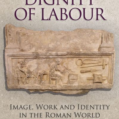 The Dignity of labour. Image, Work and Identity in the Roman World