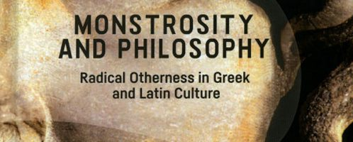 Monstrosity and Philosophy. Radical Otherness in Greek and Latin Culture