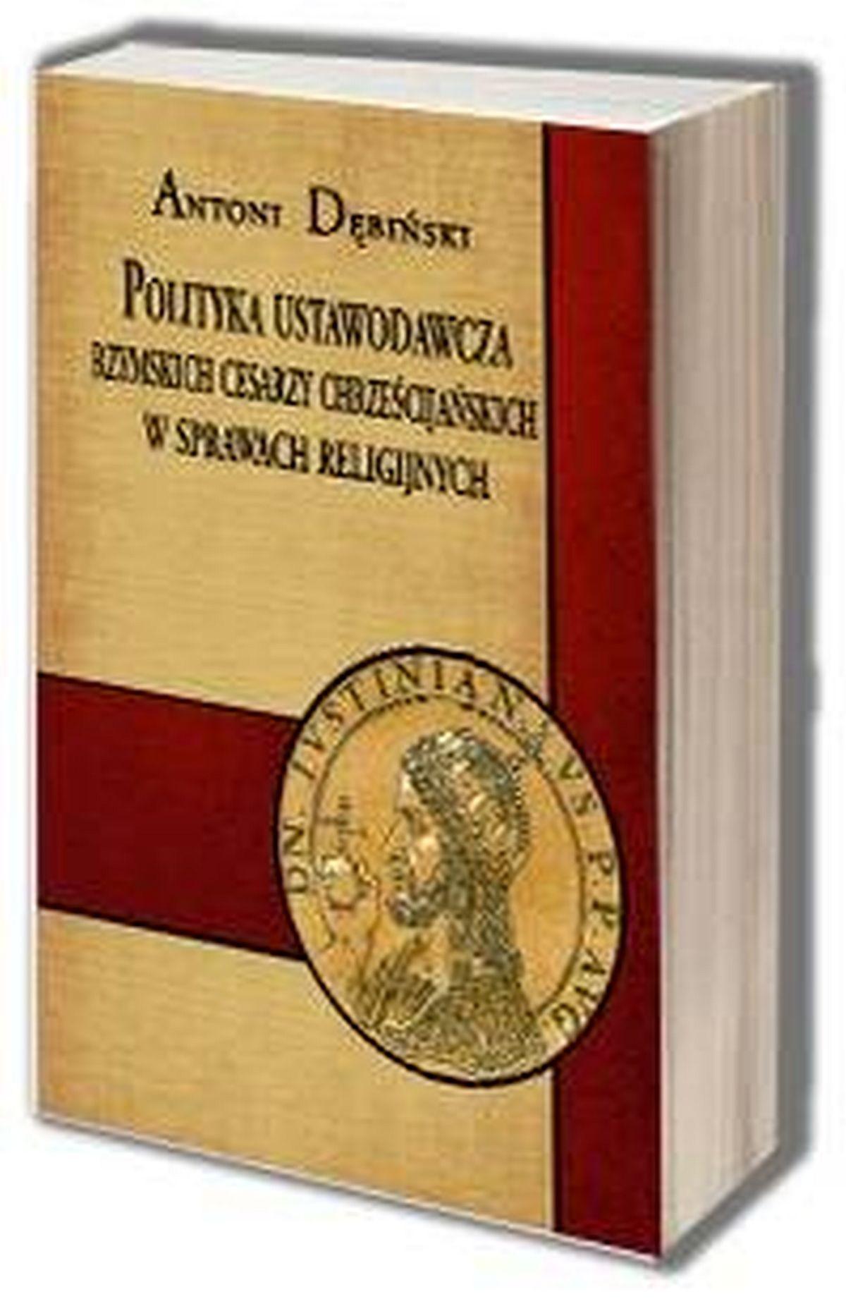 Polityka ustawodawcza rzymskich cesarzy chrześcijańskich w sprawach religijnych