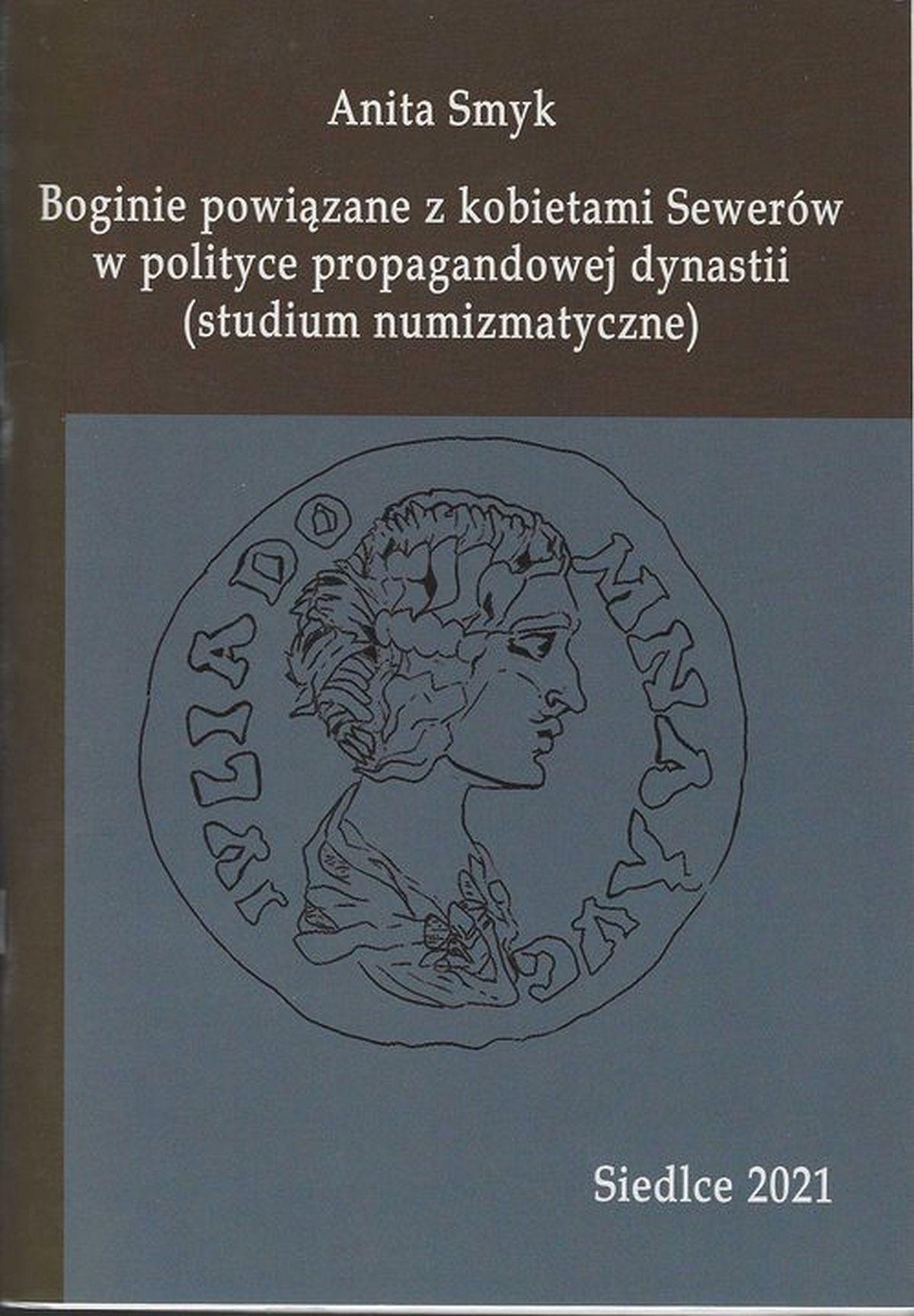 Boginie powiązane z kobietami Sewerów w polityce propagandowej dynastii. (studium numizmatyczne)