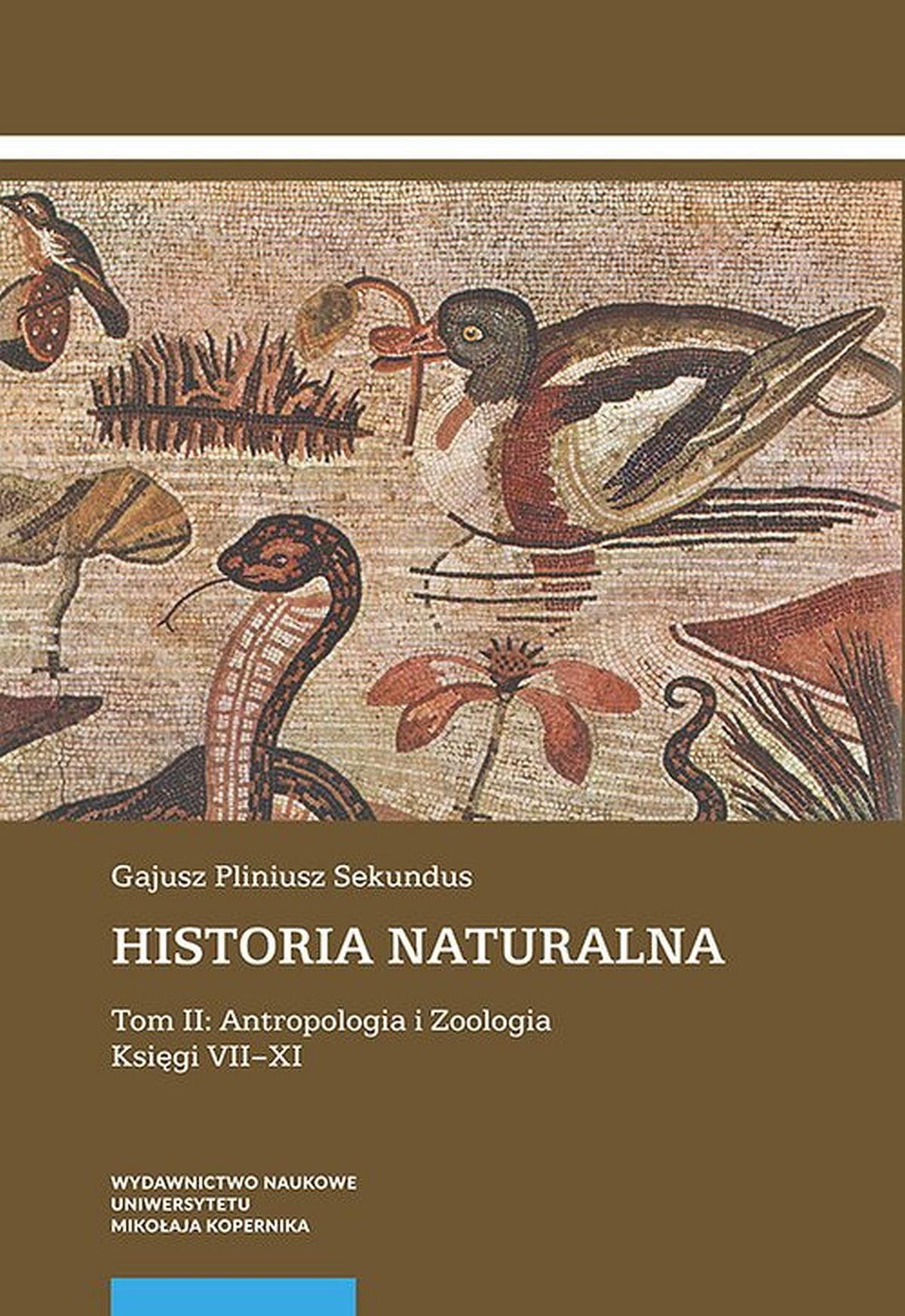 Historia naturalna. Tom II. Antropologia i Zoologia Księgi VII-XI