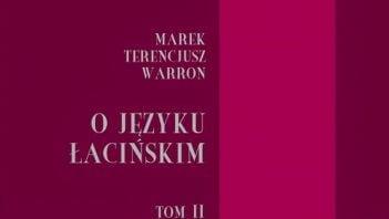 Recenzja: O języku łacińskim. Tom II