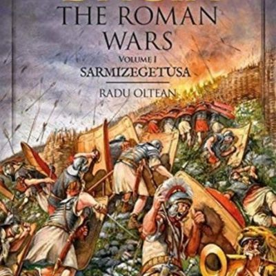 Dacia - The Roman Wars: Volume I Sarmizegetusa