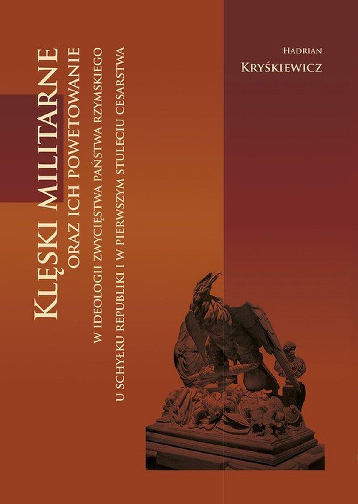 Klęski militarne oraz ich powetowanie w ideologii zwycięstwa państwa rzymskiego u schyłku republiki