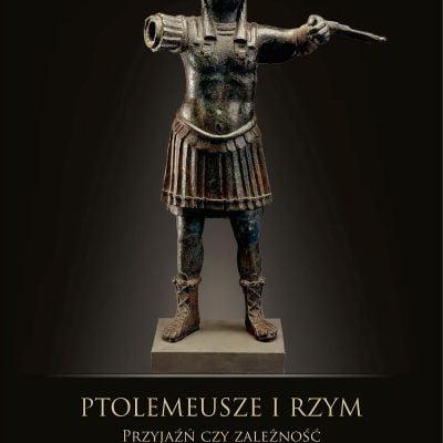 Ptolemeusze i Rzym. Przyjaźń czy zależność